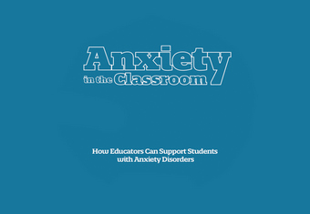 Anxiety in the Classroom - How Educators Can Support Students with Anxiety Disorders AccuTrain Connect