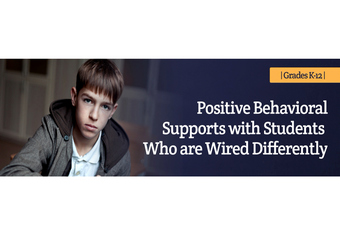 Positive Behavioral Supports with Students Who Are Wired Differently